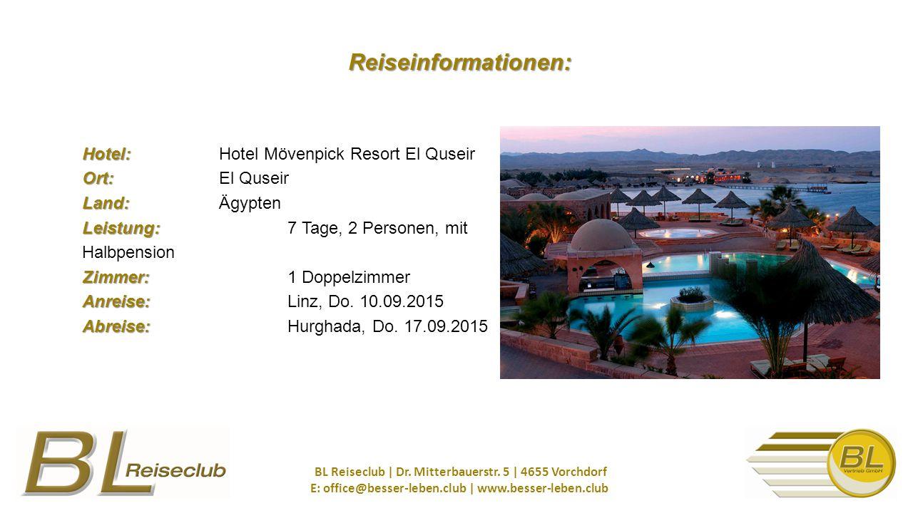 Hotel: Ort: Land: Leistung: Zimmer: Anreise: Abreise: Hotel: Hotel Mövenpick Resort El Quseir Ort: El Quseir Land: Ägypten Leistung: 7 Tage, 2 Personen, mit Halbpension Zimmer: 1 Doppelzimmer Anreise: Linz, Do.