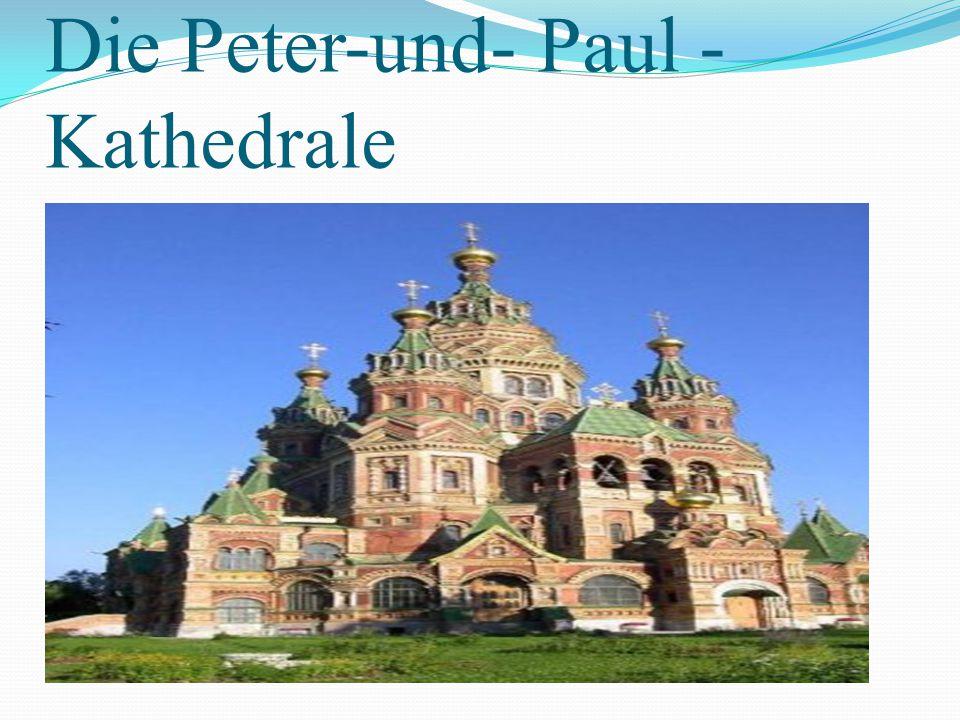 Die Peter-und- Paul - Kathedrale