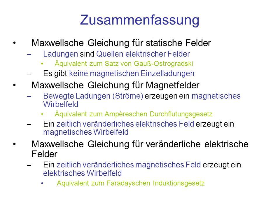 Zusammenfassung Maxwellsche Gleichung für statische Felder –Ladungen sind Quellen elektrischer Felder Äquivalent zum Satz von Gauß-Ostrogradski –Es gi
