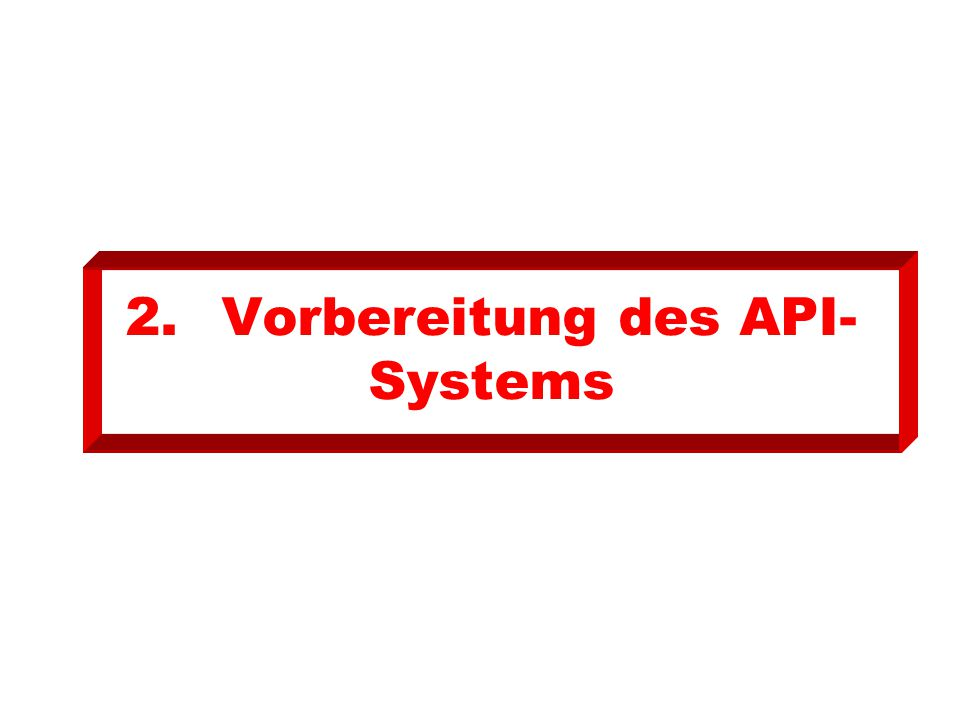 2.Vorbereitung des API- Systems