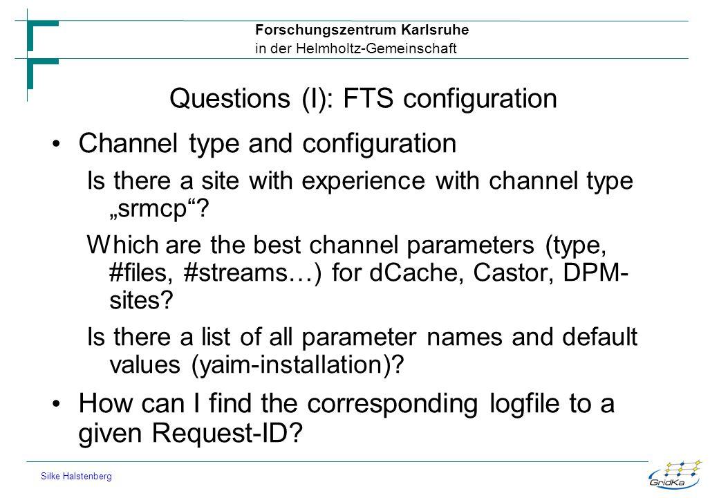 Forschungszentrum Karlsruhe in der Helmholtz-Gemeinschaft Silke Halstenberg Questions (II) Many problems occur with timeouts e.g.
