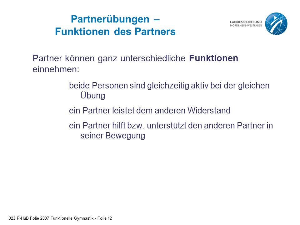 Partnerübungen – Funktionen des Partners beide Personen sind gleichzeitig aktiv bei der gleichen Übung ein Partner leistet dem anderen Widerstand ein