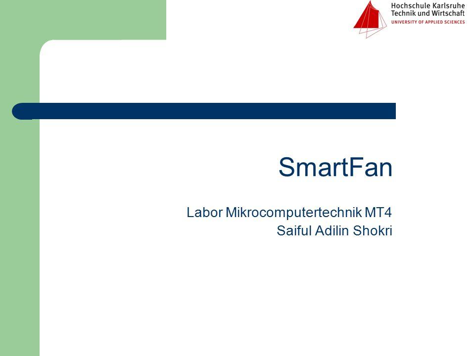 Labor Mikrocomputertechnik MT4 Saiful Adilin Shokri SmartFan
