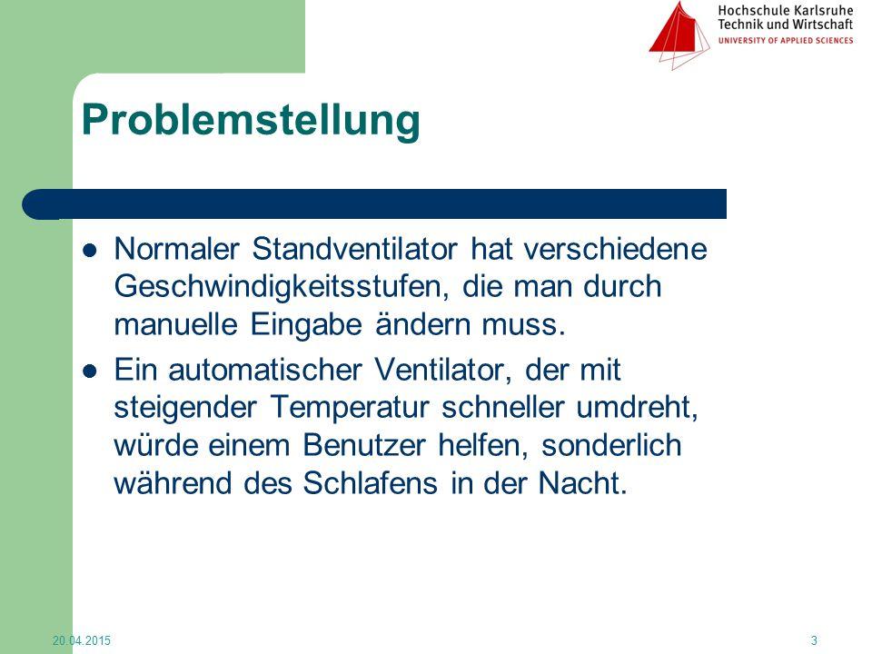 Problemstellung Normaler Standventilator hat verschiedene Geschwindigkeitsstufen, die man durch manuelle Eingabe ändern muss. Ein automatischer Ventil