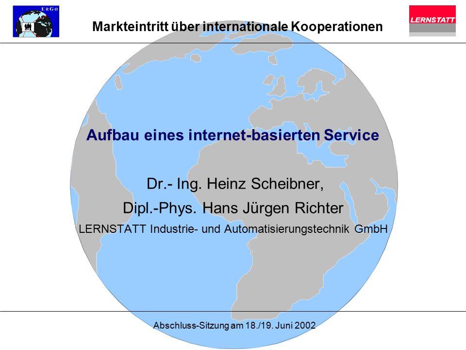 Abschluss-Sitzung am 18./19.Juni 2002 Aufbau eines internet-basierten Service Dr.- Ing.