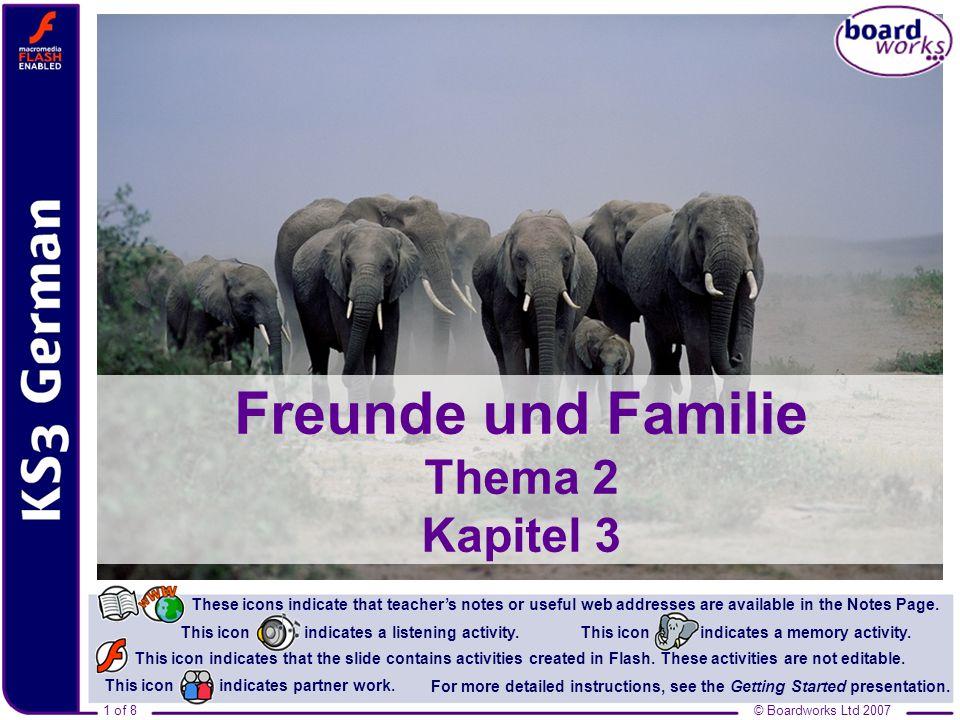 © Boardworks Ltd 20072 of 8 Inhalt Freunde und Familie Mine or yours.