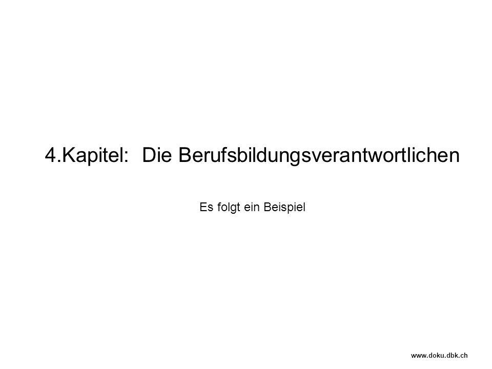 4.Kapitel: Die Berufsbildungsverantwortlichen Es folgt ein Beispiel www.doku.dbk.ch