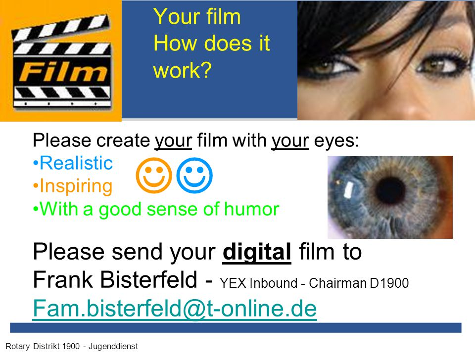 Rotary Distrikt 1900 - Jugenddienst Your film How does it work.