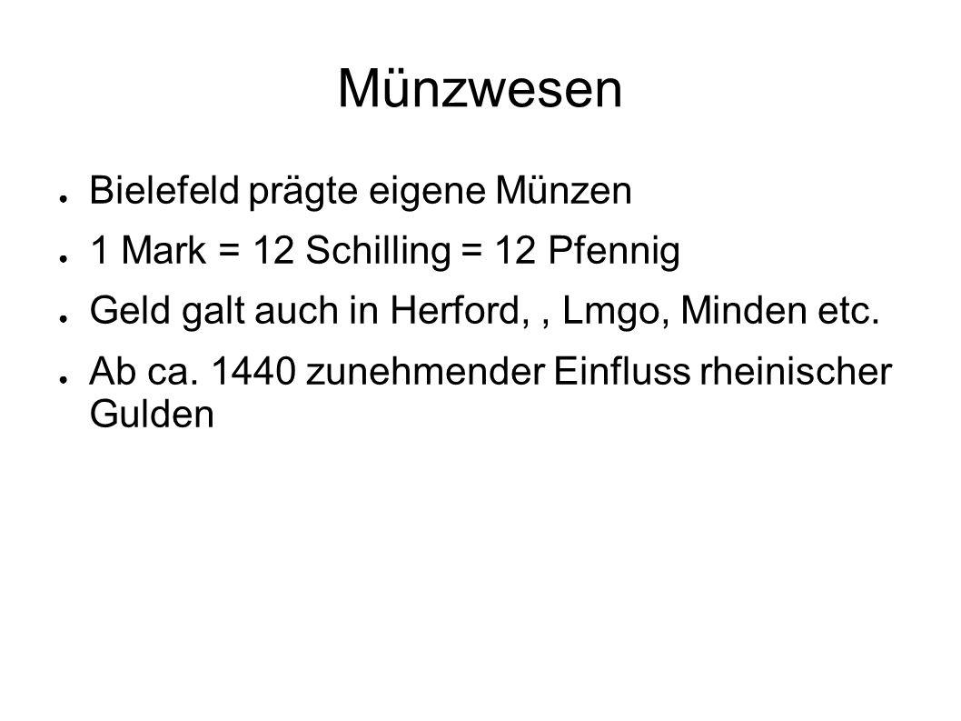 Münzwesen ● Bielefeld prägte eigene Münzen ● 1 Mark = 12 Schilling = 12 Pfennig ● Geld galt auch in Herford,, Lmgo, Minden etc.