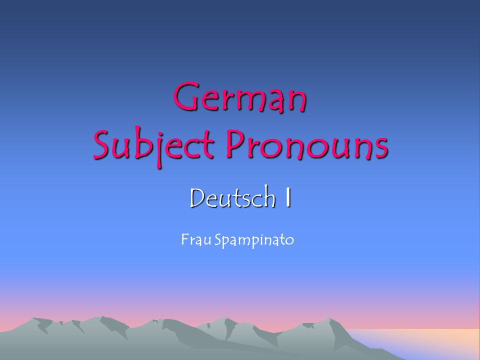 German Subject Pronouns Deutsch I Frau Spampinato