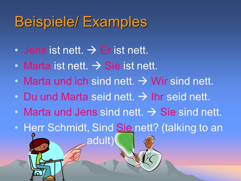 Beispiele/ Examples Jens ist nett. Er ist nett. Marta ist nett.