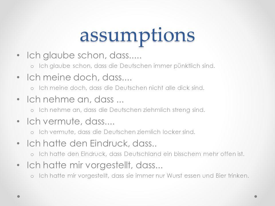 assumptions Ich glaube schon, dass.....