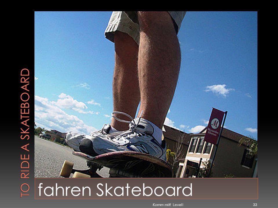 fahren Skateboard Komm mit! Level I 33