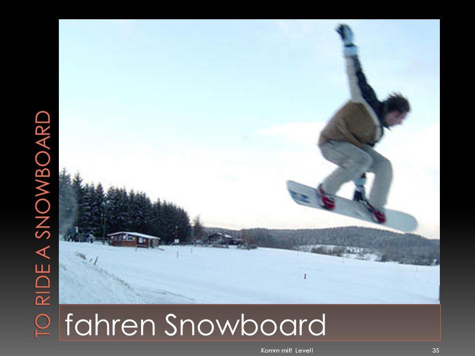 fahren Snowboard Komm mit! Level I 35