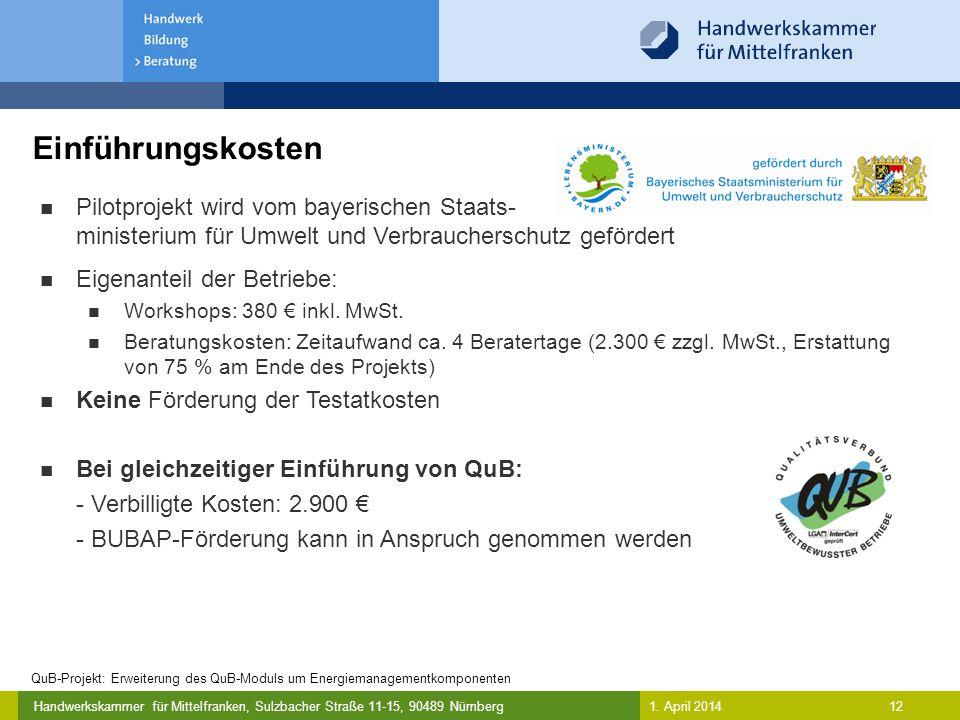 Handwerkskammer für Mittelfranken, Sulzbacher Straße 11-15, 90489 Nürnberg Herausforderungen des Projekts und für Einbindung in QuB-Kriterien 13 Herausforderungen des Projekt: Aufnahme Energieverbraucher - Hauptherausforderung: meisten Firmen haben nur einen Stromzähler - Gesamtstromverbrauch liegt vor; Heizenergiebedarf nicht einfach ermittelbar, z.