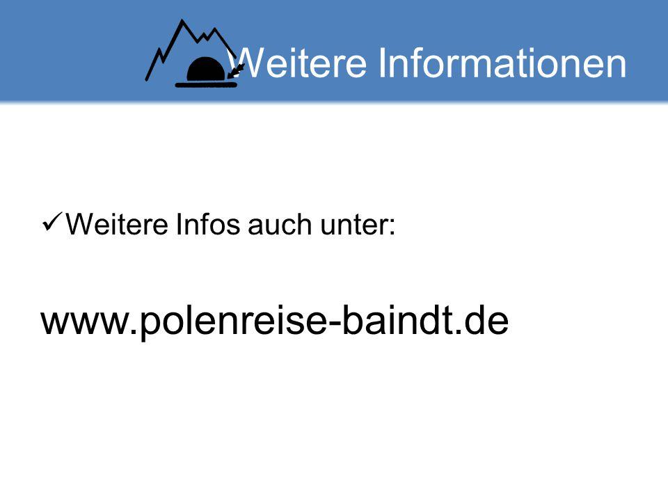Weitere Informationen Weitere Infos auch unter: www.polenreise-baindt.de