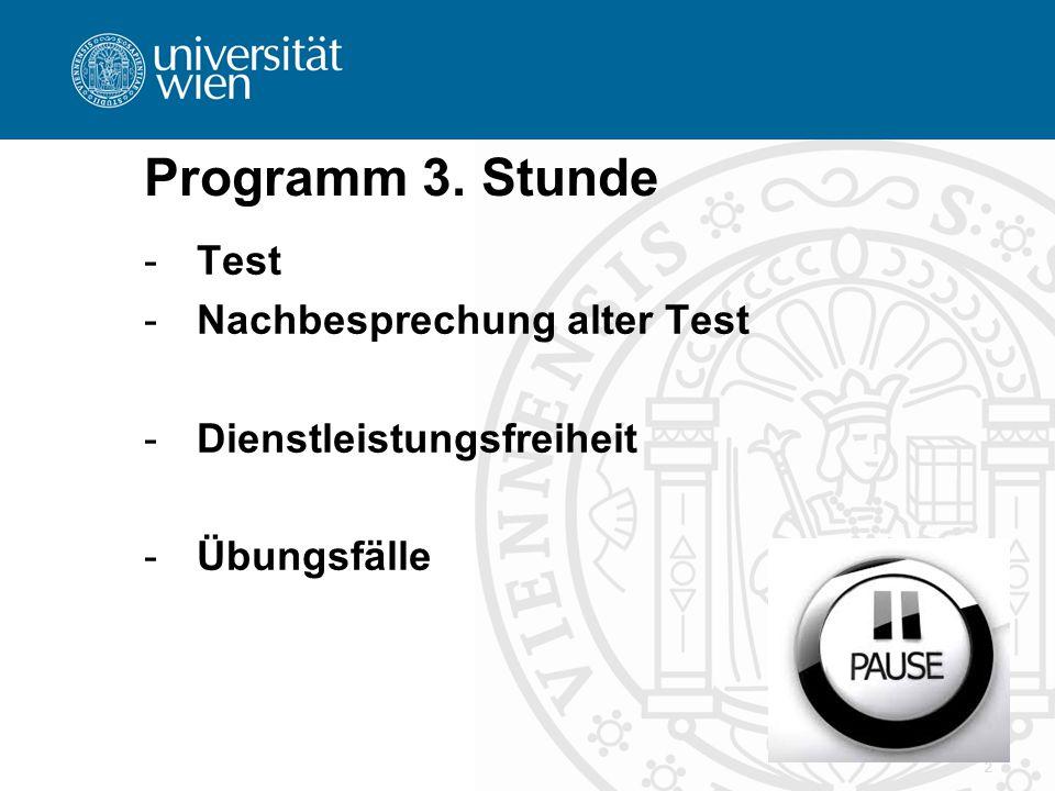 Programm 3. Stunde -Test -Nachbesprechung alter Test -Dienstleistungsfreiheit -Übungsfälle 2