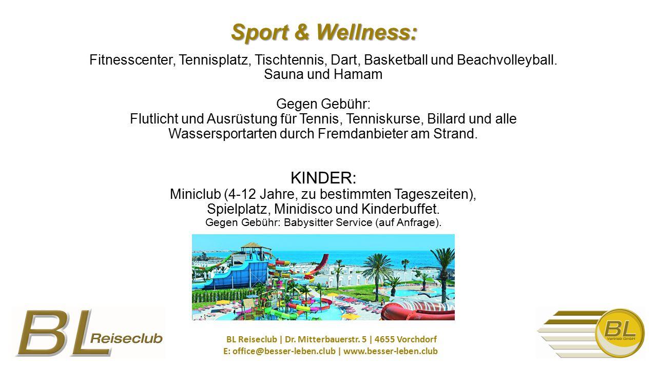 Sport & Wellness: Sport & Wellness: Fitnesscenter, Tennisplatz, Tischtennis, Dart, Basketball und Beachvolleyball.