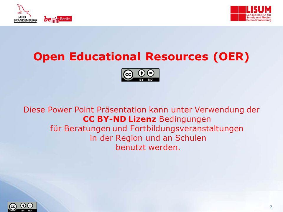 Open Educational Resources (OER) Sie dürfen die nachfolgende Power Point Präsentation  gerne mit anderen teilen  das Material in jedwedem Format oder Medium vervielfältigen  an Schulen weiterverbreiten.