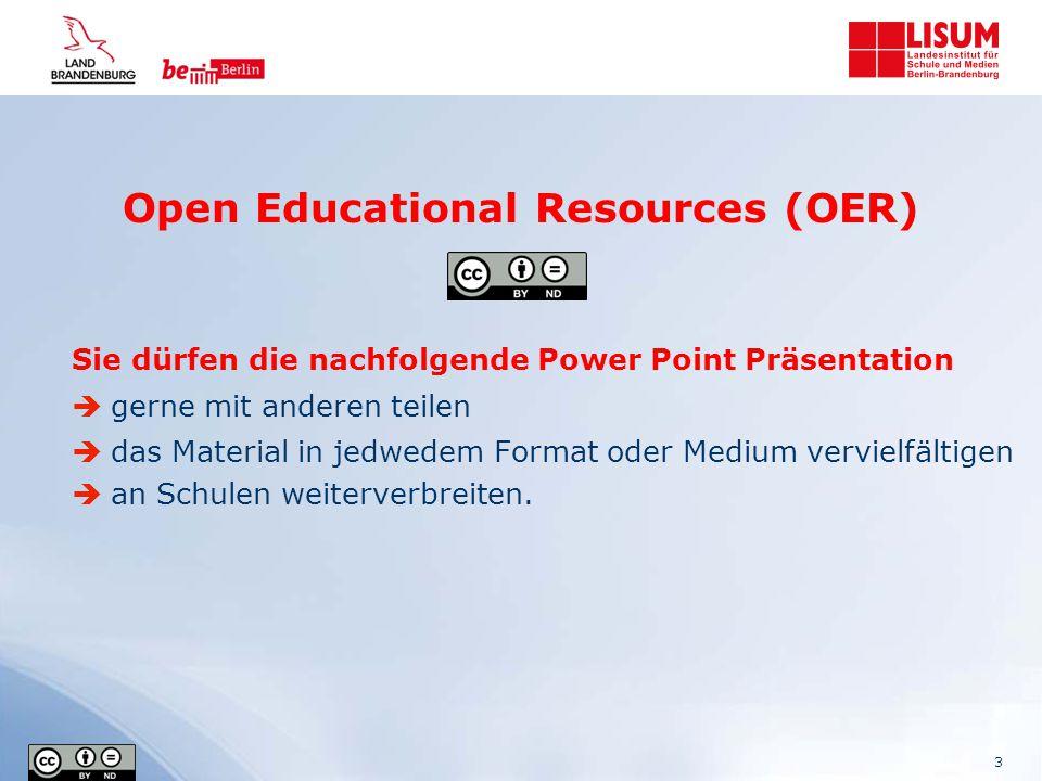 Open Educational Resources (OER) Sie dürfen die nachfolgende Power Point Präsentation  gerne mit anderen teilen  das Material in jedwedem Format ode