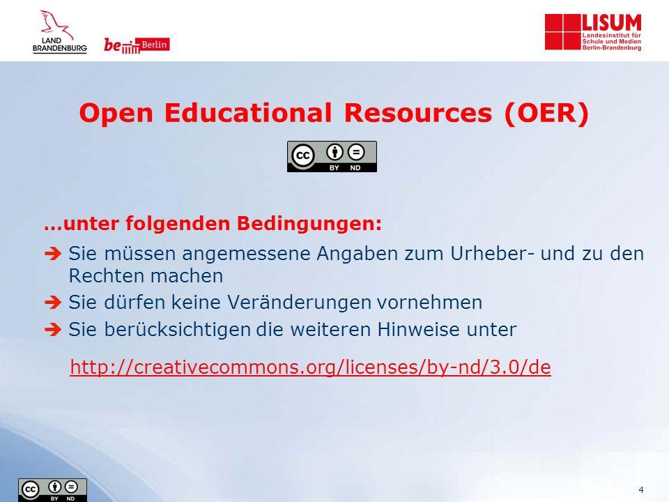 Open Educational Resources (OER) …unter folgenden Bedingungen:  Sie müssen angemessene Angaben zum Urheber- und zu den Rechten machen  Sie dürfen ke