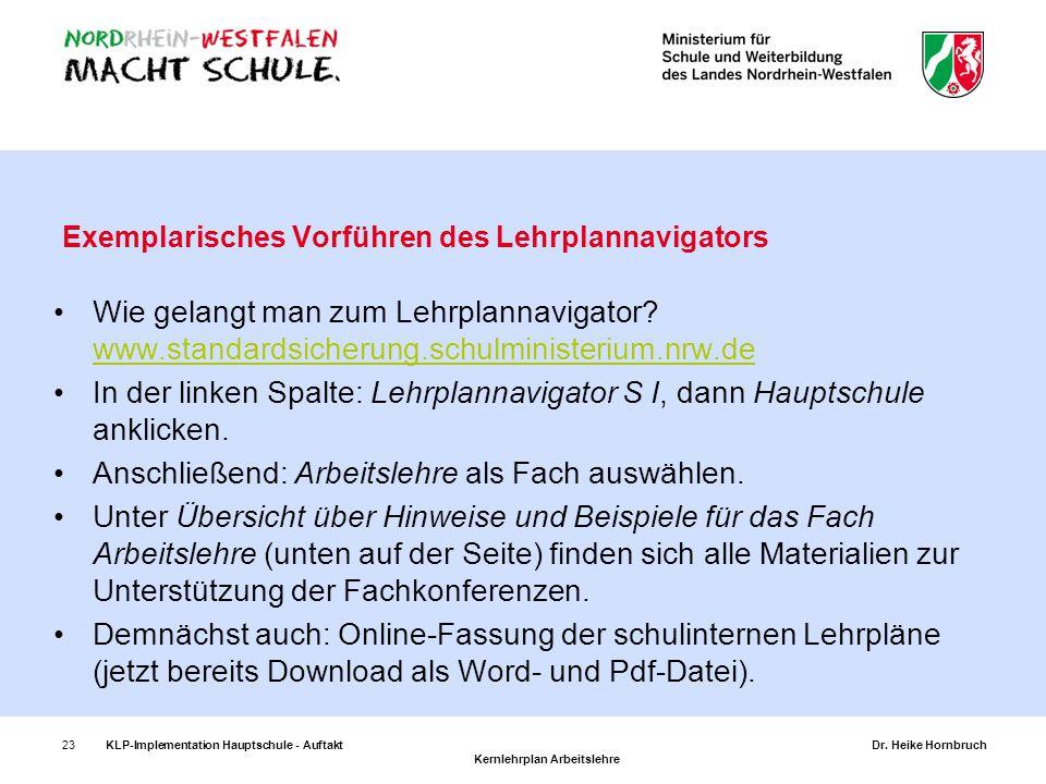 23 Exemplarisches Vorführen des Lehrplannavigators Wie gelangt man zum Lehrplannavigator? www.standardsicherung.schulministerium.nrw.de www.standardsi
