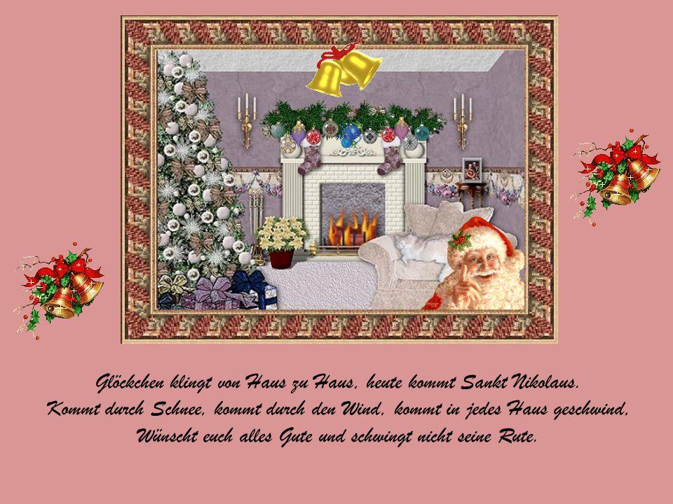 Glöckchen klingt von Haus zu Haus, heute kommt Sankt Nikolaus.
