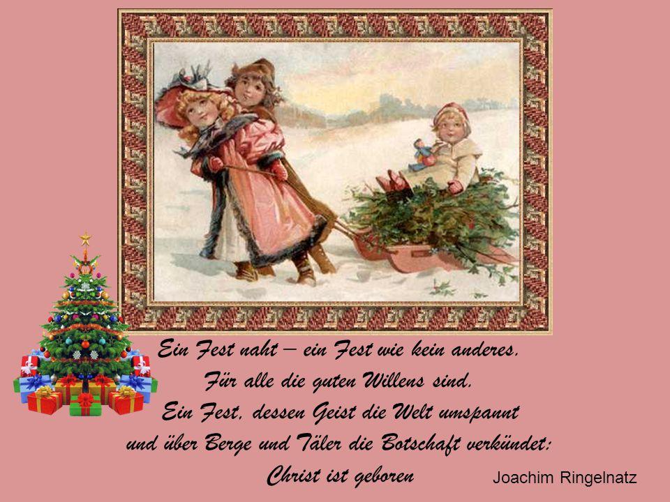 Kerzen brennen, Lichter blinken, Denn das Weihnachtsfest ist nah. Schöne Gaben ringsum winken, Bald ist das Christkind wieder da. Brigitte Holland