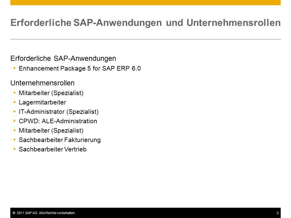 ©2011 SAP AG. Alle Rechte vorbehalten.3 Erforderliche SAP-Anwendungen und Unternehmensrollen Erforderliche SAP-Anwendungen  Enhancement Package 5 for