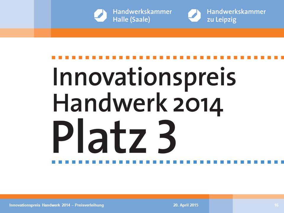 20. April 2015Innovationspreis Handwerk 2014 – Preisverleihung16
