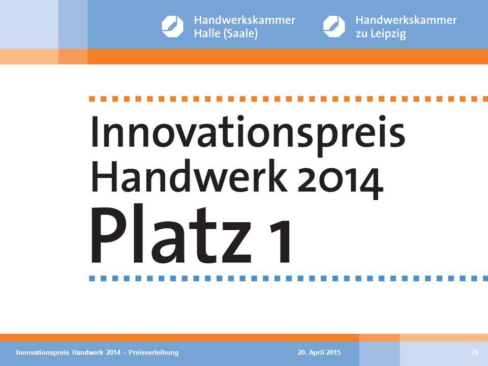 20. April 2015Innovationspreis Handwerk 2014 – Preisverleihung20