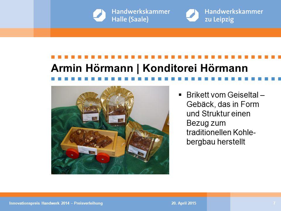 20. April 2015Innovationspreis Handwerk 2014 – Preisverleihung7 Armin Hörmann | Konditorei Hörmann  Brikett vom Geiseltal – Gebäck, das in Form und S