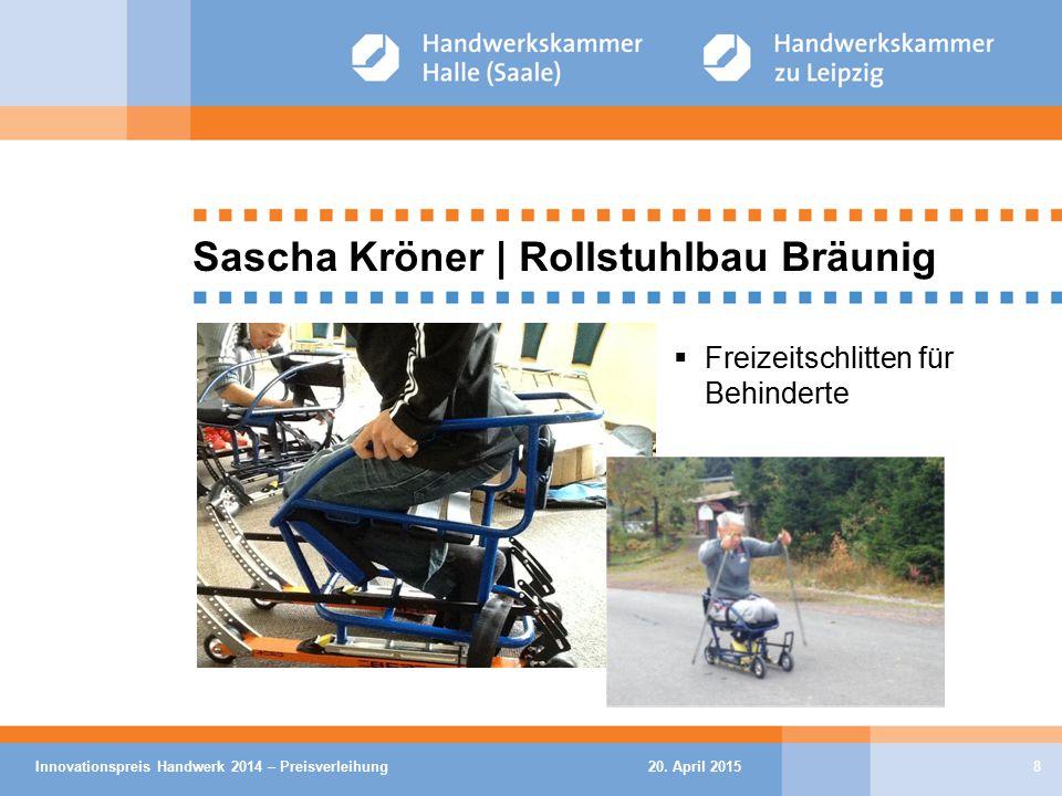 20. April 2015Innovationspreis Handwerk 2014 – Preisverleihung8 Sascha Kröner | Rollstuhlbau Bräunig  Freizeitschlitten für Behinderte