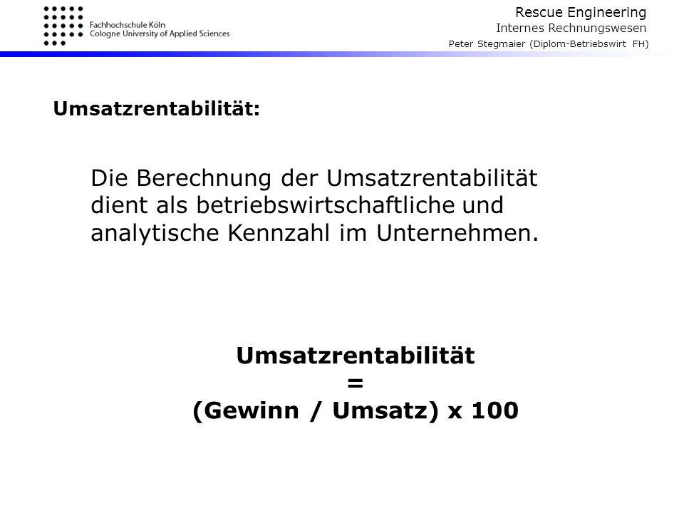 Rescue Engineering Internes Rechnungswesen Peter Stegmaier (Diplom-Betriebswirt FH) Umsatzrentabilität – Beispiele: Lidl –Umsatz: ca.