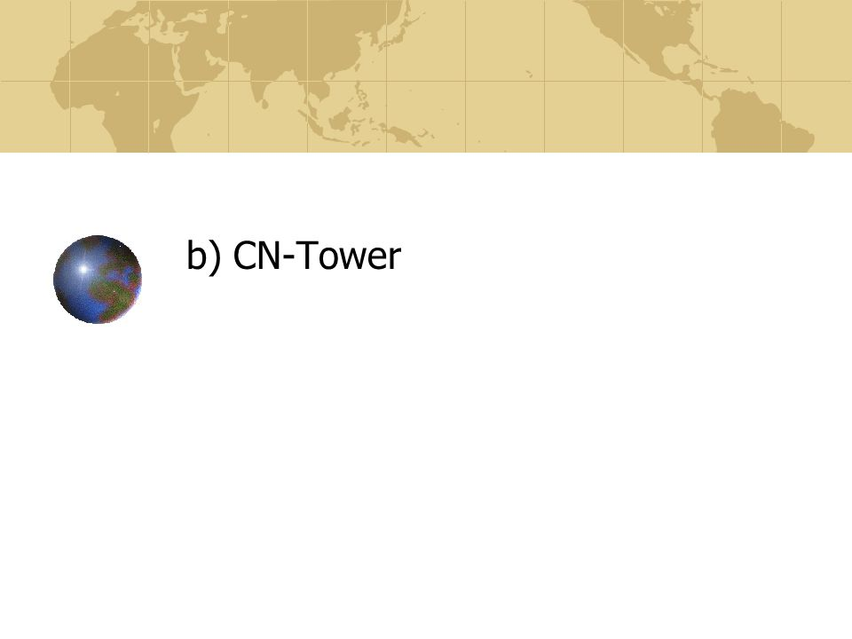 b) CN-Tower