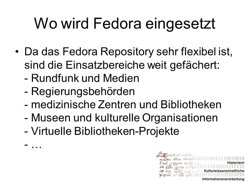 Wo wird Fedora eingesetzt Da das Fedora Repository sehr flexibel ist, sind die Einsatzbereiche weit gefächert: - Rundfunk und Medien - Regierungsbehör