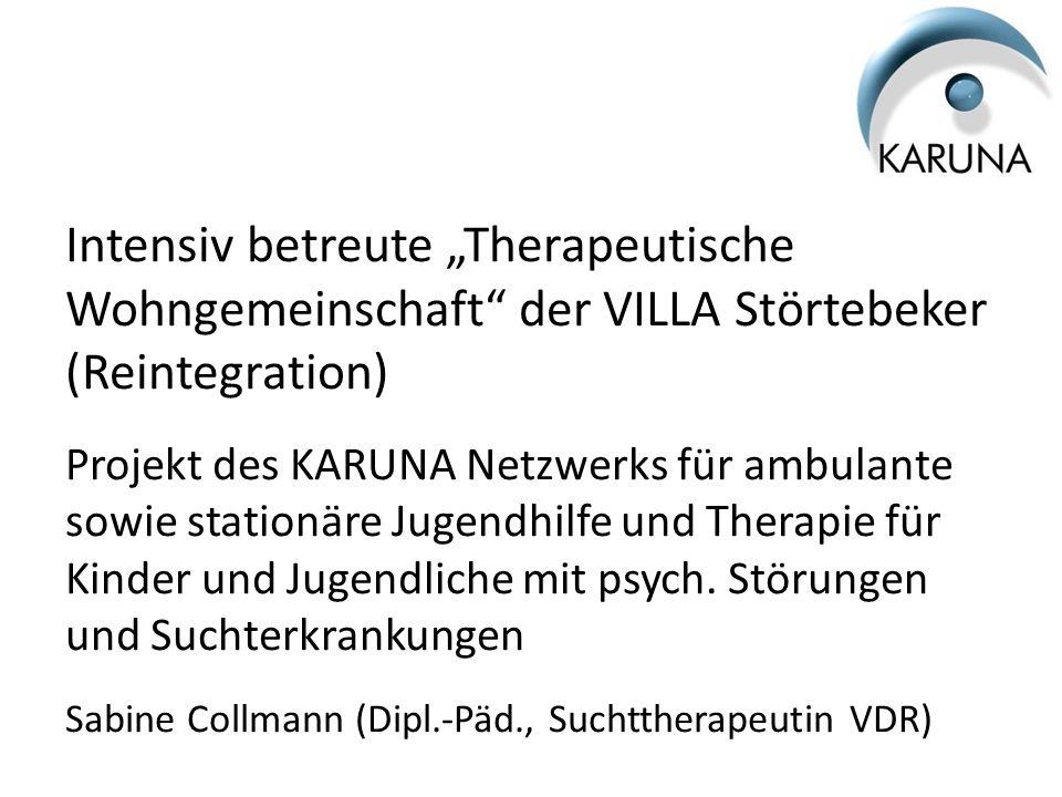 """Intensiv betreute """"Therapeutische Wohngemeinschaft"""" der VILLA Störtebeker (Reintegration) Projekt des KARUNA Netzwerks für ambulante sowie stationäre"""