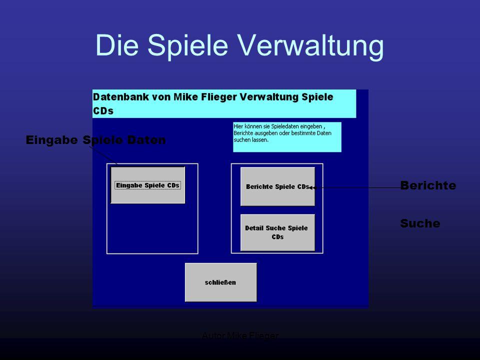 Autor Mike Flieger Die Spiele Verwaltung Eingabe Spiele Daten Berichte Suche