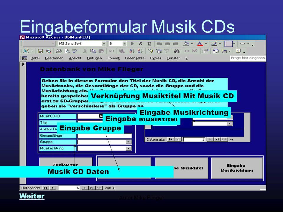 Autor Mike Flieger Die weiteren Eingabeformulare Eingabe Gruppe Eingabe Musiktitel Eingabe Musikrichtung Weiter
