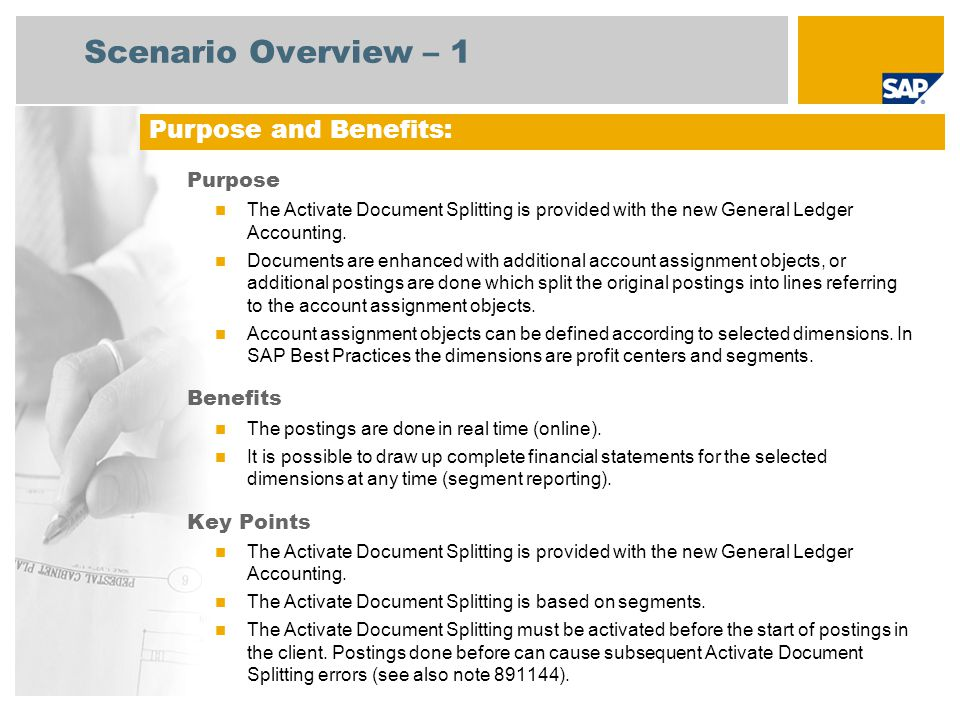 Scenario Overview – 1 Purpose The Activate Document Splitting is provided with the new General Ledger Accounting.