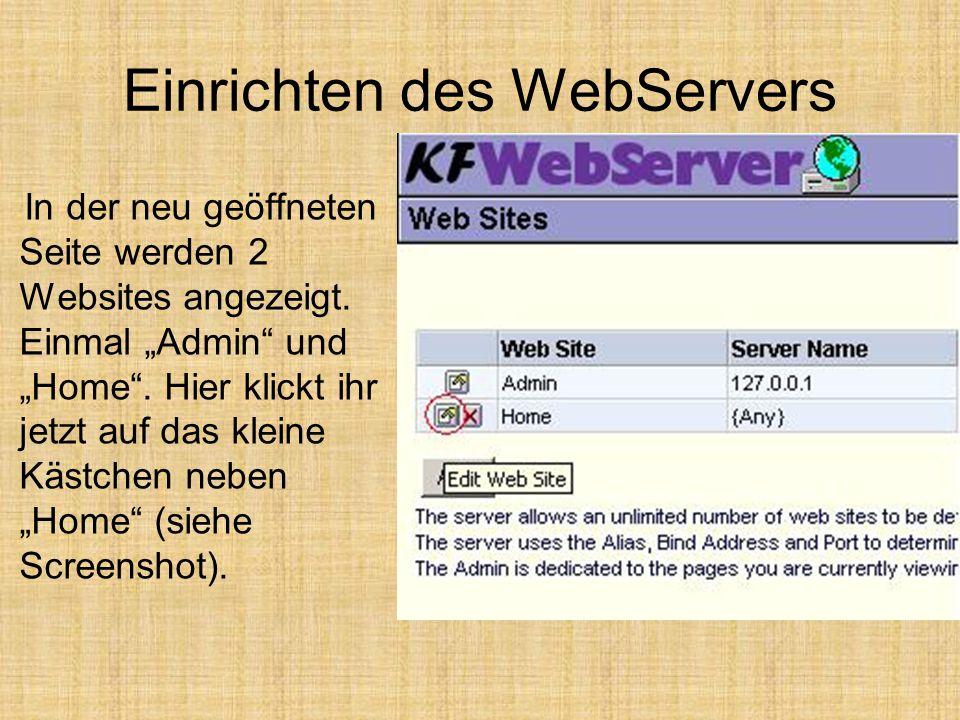 """Einrichten des WebServers In der neu geöffneten Seite werden 2 Websites angezeigt. Einmal """"Admin"""" und """"Home"""". Hier klickt ihr jetzt auf das kleine Käs"""