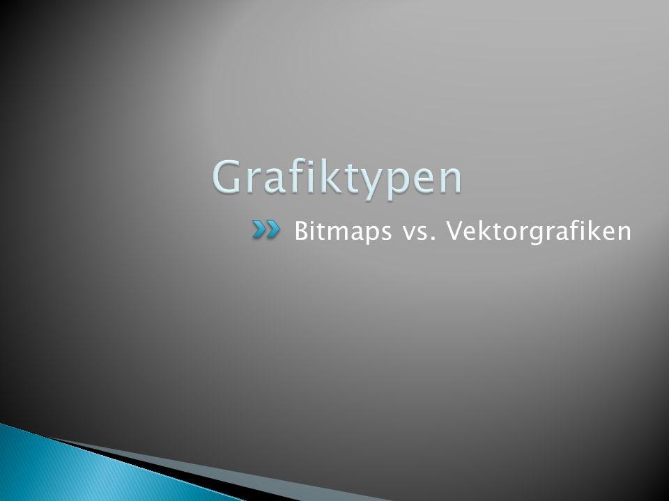 Bitmaps vs. Vektorgrafiken