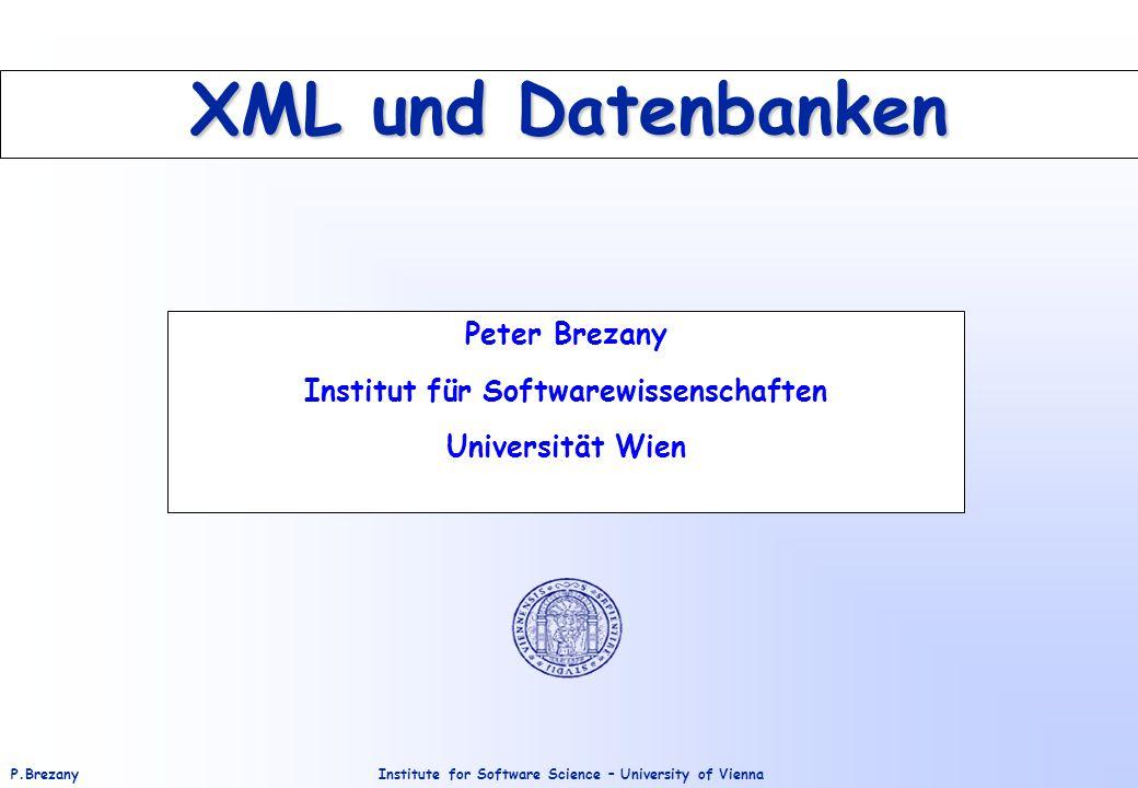 Institute for Software Science – University of ViennaP.Brezany 2 Inhalt Motivation XML Basiswissen –DTD, XML Schema –Wohlgeformtheit und Gültigkeit –Klassifikation von XML Dokumenten XML/DB –Anforderungen –Eigenschaften –Native XML Datenbanken (NXD) Abfragesprachen –XQuery, XPath XML Prozessoren –SAX, DOM SQL/XML