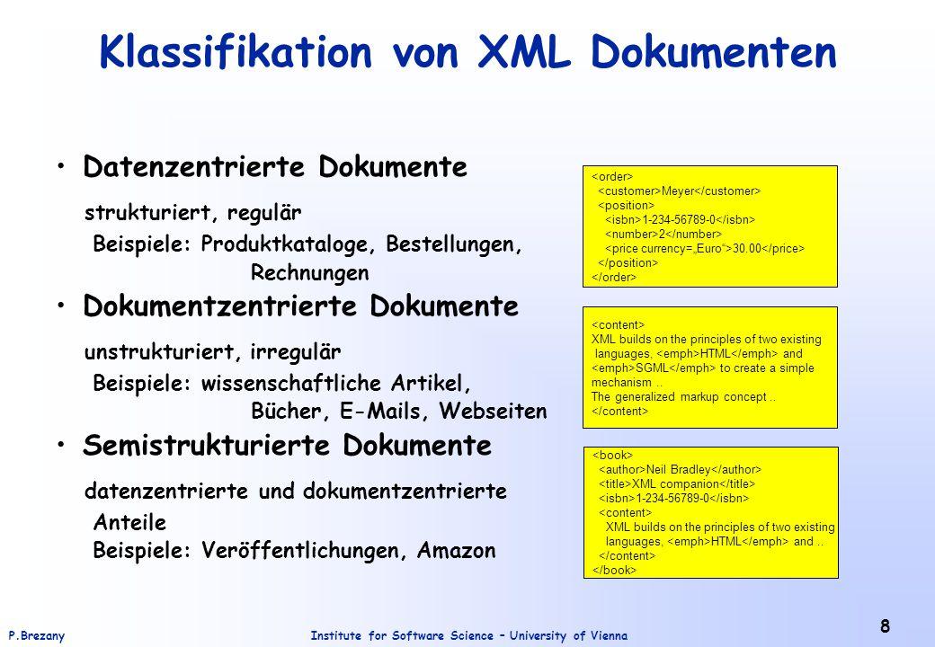 Institute for Software Science – University of ViennaP.Brezany 39 Resources Open Source Native XMLDB –Apache Xindice: http://xml.apache.org/xindice/http://xml.apache.org/xindice/ »Supports XPath –eXist: http://exist.sourceforge.net/http://exist.sourceforge.net/ »Supports XPath 2.0 and XQuery 1.0 Open Source XQuery Processor –SAXON: http://saxon.sourceforge.net/http://saxon.sourceforge.net/ »Supports XSLT 2.0 and XQuery 1.0 Mehr Information zu XML und Datenbanken –Ronald Bourret 2004 http://www.rpbourret.com/xml/XMLAndDatabases.htm http://www.rpbourret.com/xml/XMLAndDatabases.htm