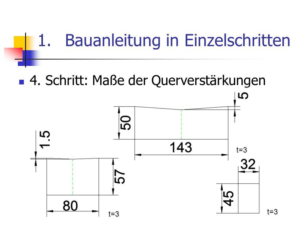 1.Bauanleitung in Einzelschritten 4. Schritt: Maße der Querverstärkungen t=3