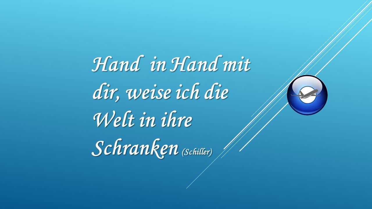 Hand in Hand mit dir, weise ich die Welt in ihre Schranken (Schiller)