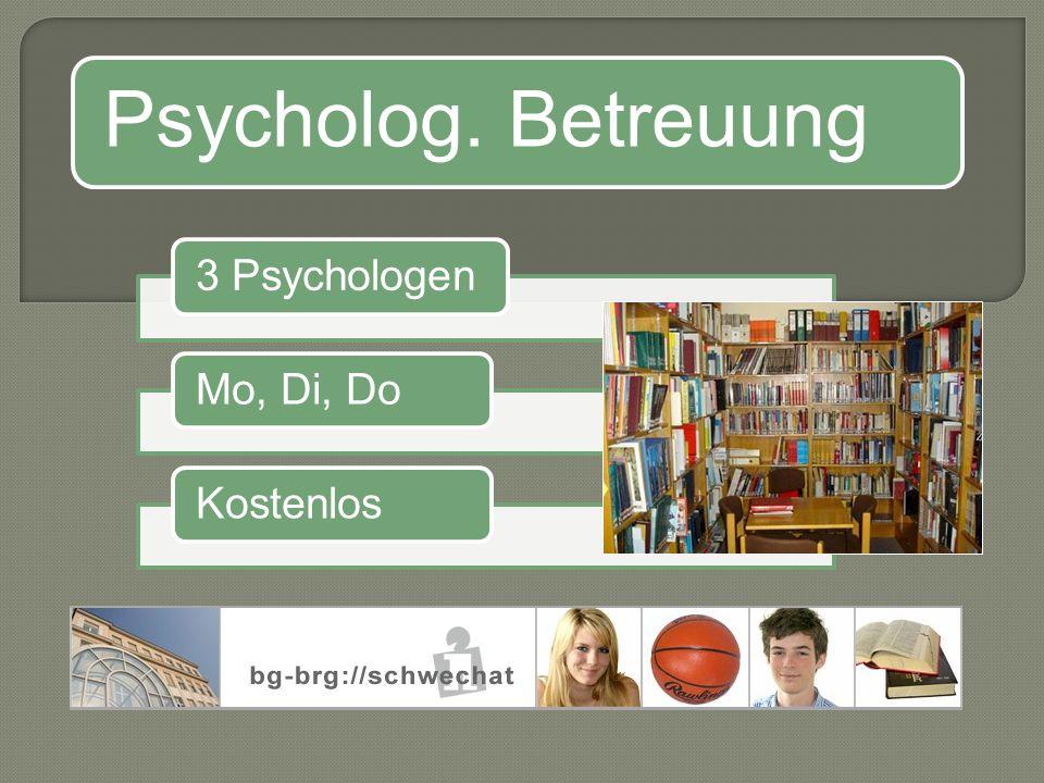 Psycholog. Betreuung 3 PsychologenMo, Di, DoKostenlos