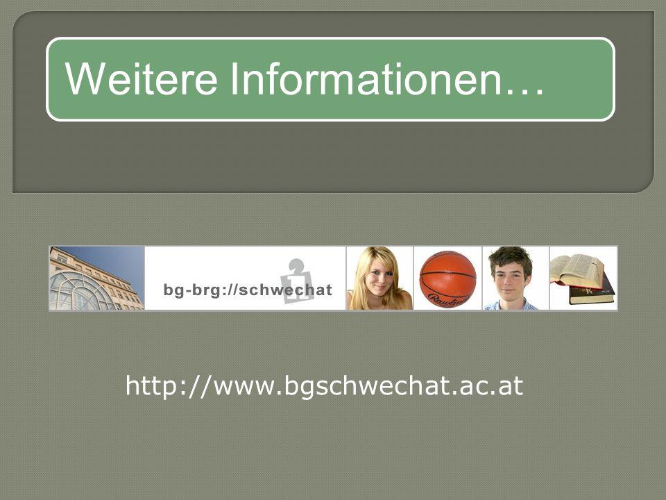 http://www.bgschwechat.ac.at Weitere Informationen…
