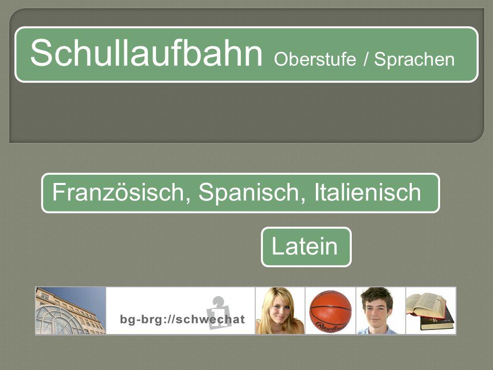 Schullaufbahn Oberstufe / Sprachen Französisch, Spanisch, ItalienischLatein
