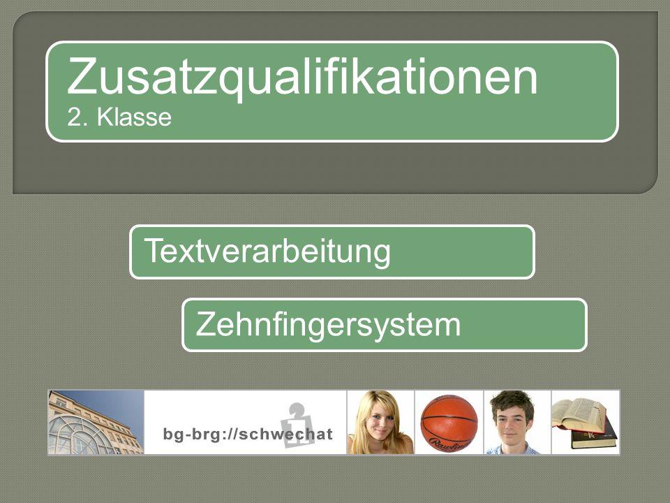 TextverarbeitungZehnfingersystem Zusatzqualifikationen 2. Klasse
